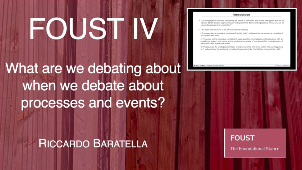 FOUST IV – Riccardo Baratella – What are we debating about when we debate about processes and events?